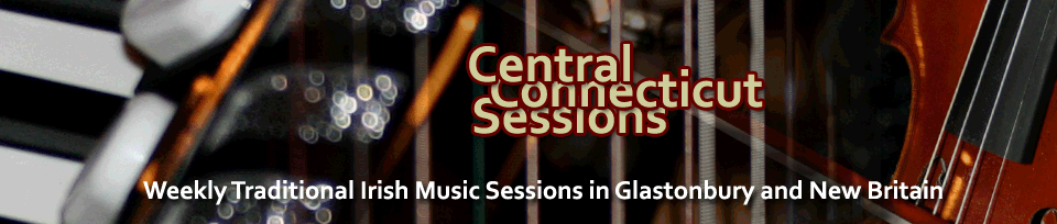 Central Connecticut Sessions banner - Weekly Traditional Irish Music Sessions in Glastonbury and New Britain